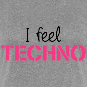 I Feel Techno T-skjorter - Premium T-skjorte for kvinner