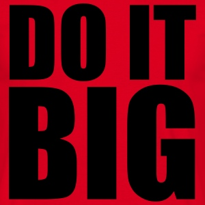 Do It Big T-shirts - Herre-T-shirt