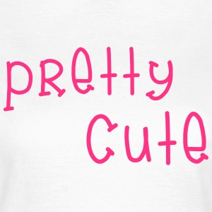 Pretty Cute T-Shirts - Frauen T-Shirt