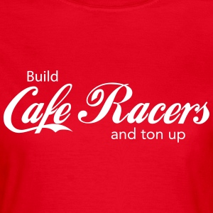 Build Cafe Racers and Ton Up CafeRacersUnited.com T-shirts - Vrouwen T-shirt