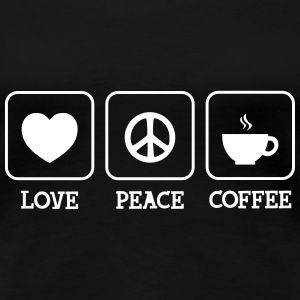 Love, Peace, Coffee T-Shirts - Frauen Premium T-Shirt