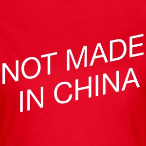 Not Made in China - Frauen T-Shirt