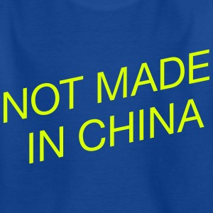Not Made in China - Kids' T-Shirt