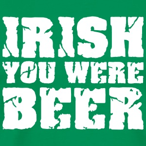 Irish you were Beer T-Shirts - Männer Premium T-Shirt