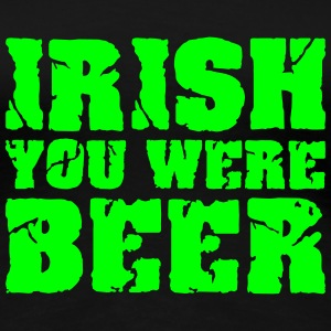 Irish you were Beer T-Shirts - Frauen Premium T-Shirt