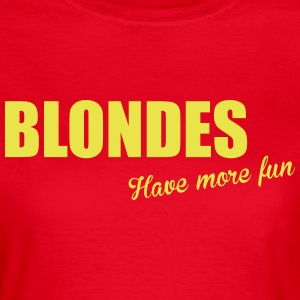 Blondes T-Shirts - Frauen T-Shirt