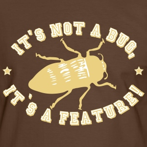 It not a bug, it´s a feature!  T-Shirts - Männer Kontrast-T-Shirt