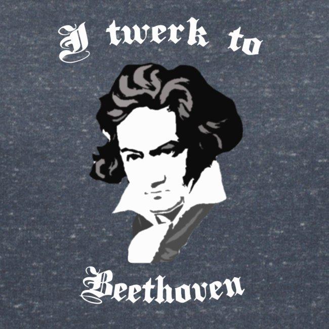 I twerk to Beethoven (women's)
