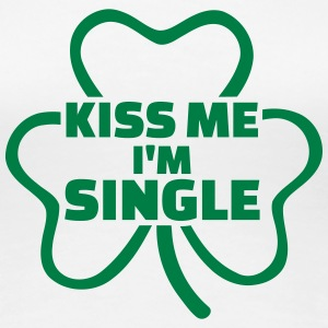 Kiss me I'm Single T-Shirts - Frauen Premium T-Shirt