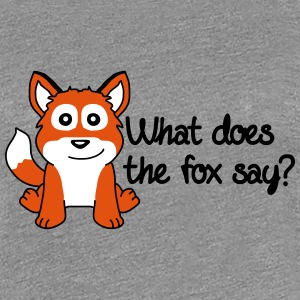 What Does The Fox Say T-shirts - Vrouwen Premium T-shirt