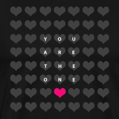 You are the one - valentine's day T-Shirts