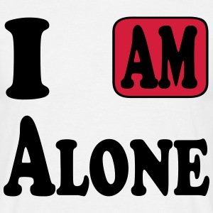I am Alone Tee shirts - T-shirt Homme