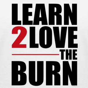 Learn to Love The Burn Tee shirts - T-shirt col V Femme