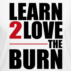 Learn to Love The Burn T-Shirts - Women's Organic T-shirt