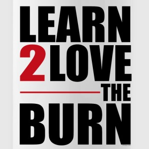 Learn to Love The Burn Bouteilles et tasses - Gourde