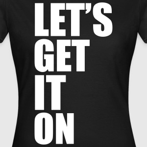 Let's Get It On T-Shirts - Women's T-Shirt