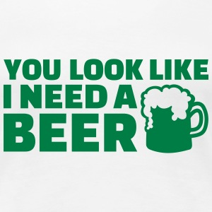 You look like I need a beer T-Shirts - Frauen Premium T-Shirt