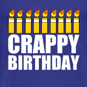 Crappy Birthday T-Shirts - Men's Premium T-Shirt