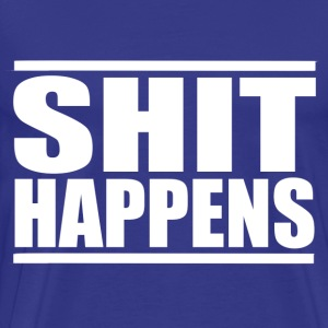 Shit Happens 2 T-Shirts - Men's Premium T-Shirt