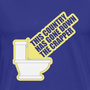 This Country Has Gone Down The Crapper T-Shirts - Men's Premium T-Shirt