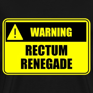 Rectum Renegade T-Shirts - Men's Premium T-Shirt