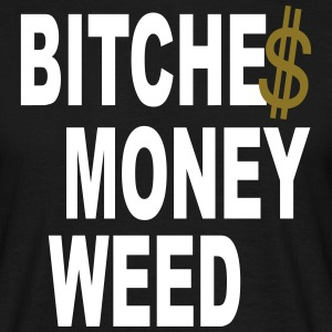 bitche$ Money weed - Männer T-Shirt