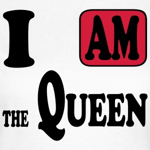 I am the Queen Tee shirts - T-shirt Femme