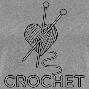 i love crochet knitting stricken häkeln liebe T-Shirts - Women's Premium T-Shirt