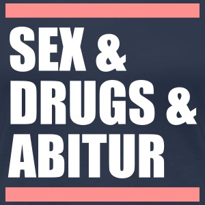sex & drugs & abitur - Abi T-Shirts - Frauen Premium T-Shirt
