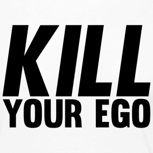 Kill Your Ego Long Sleeve Shirts - Women's Premium Longsleeve Shirt