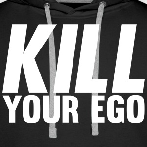 Kill Your Ego Pullover & Hoodies - Männer Premium Hoodie