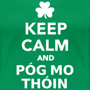 Keep calm and Póg thóin T-Shirts - Frauen Premium T-Shirt