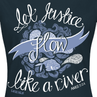 Design ~ Let Justice Flow T-shirt