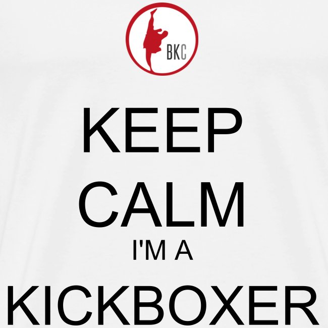 Keep Calm I'm A Kickboxer