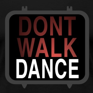 dont-walk-dance Tee shirts - T-shirt Premium Femme