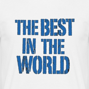 Best In The World Tee  - Men's T-Shirt