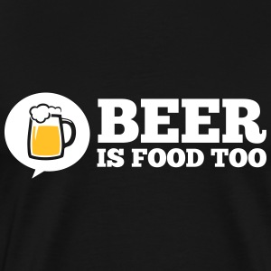 Funny love Beer is food too drinking cerveza party Camisetas - Camiseta premium hombre