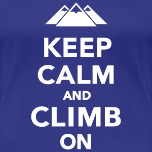 Keep calm and climb on T-Shirts - Frauen Premium T-Shirt