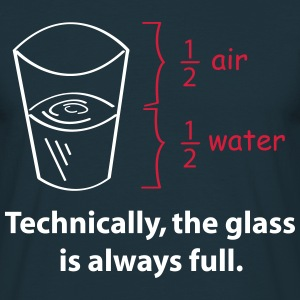 The Glass is always full T-Shirts - Männer T-Shirt