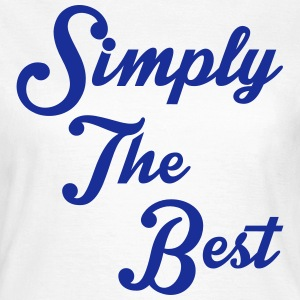 Simply The Best T-Shirts - Frauen T-Shirt
