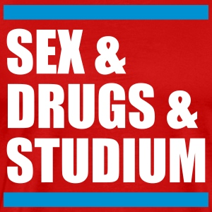 sex & drugs & studium - Männer Premium T-Shirt