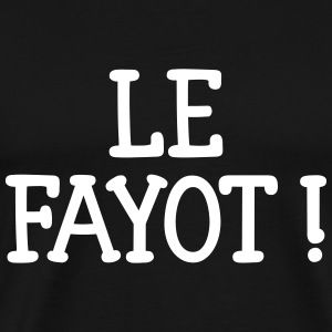 Le Fayot ! Tee shirts - T-shirt Premium Homme