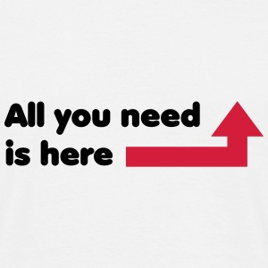 All you need .... - Männer T-Shirt