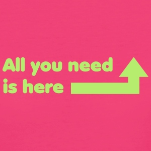 All you need .... - Frauen Bio-T-Shirt