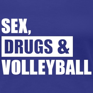 Sex Drugs Volleyball T-Shirts - Frauen Premium T-Shirt