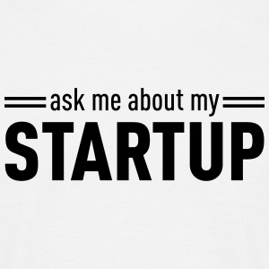 Ask Me About My Startup T-shirts - Mannen T-shirt