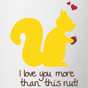 I love you more than this nut squirrel jag älskar dig mer än denna mutter ekorre Flaskor & muggar - Mugg