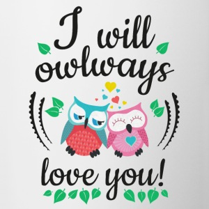 I will owlways love you Eulen Flaschen & Tassen - Tasse