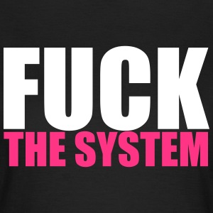 Fuck The System T-Shirts - Women's T-Shirt
