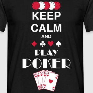 Keep Calm and Play Poker - Männer T-Shirt
